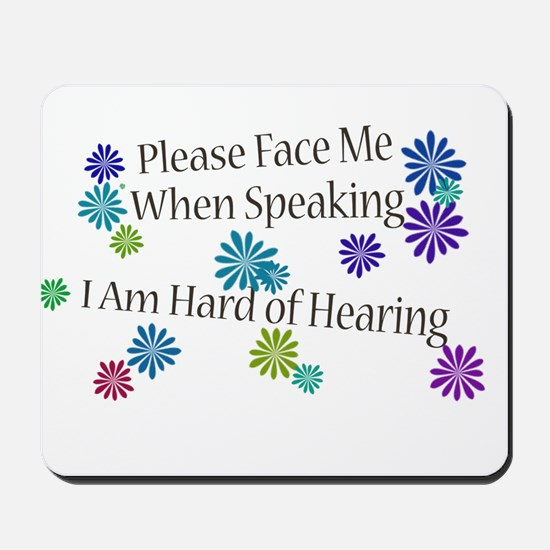 Hard of Hearing Flowers Mousepad