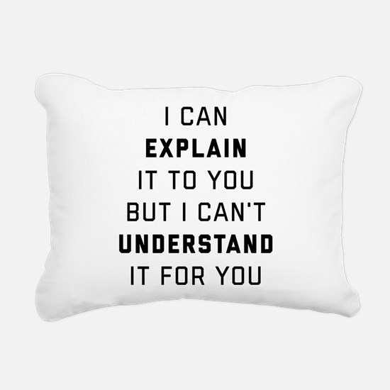 Engineering- I Can Expla Rectangular Canvas Pillow