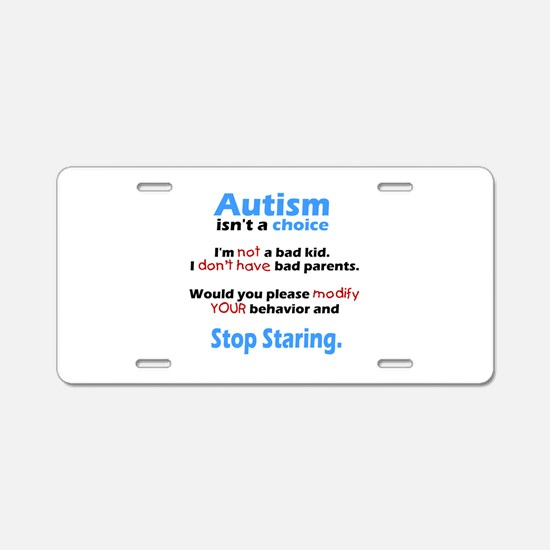 Autism isn't a choice Aluminum License Plate