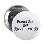"Got Goddess? 2.25"" Button (100 pack)"