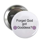 "Got Goddess? 2.25"" Button"