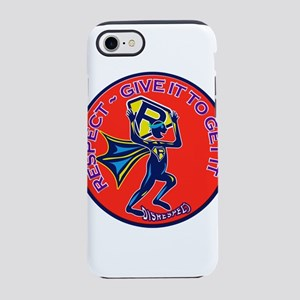 RESPECT GIVE IT TO GET IT iPhone 7 Tough Case
