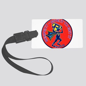 RESPECT GIVE IT TO GET IT Large Luggage Tag