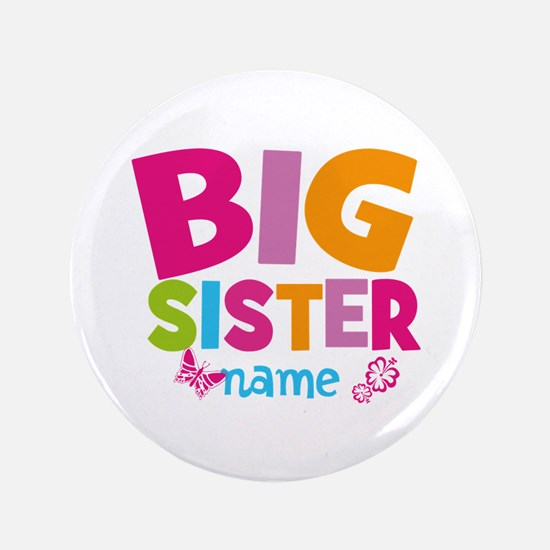 """Personalized Name - Big Sister 3.5"""" Button"""