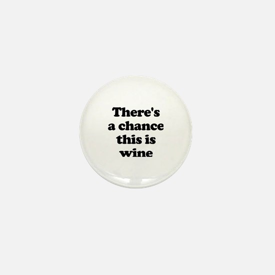 Cute Chance this is wine Mini Button