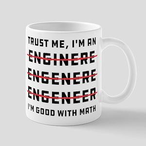 Trust Me I'm an Engineer 11 oz Ceramic Mug