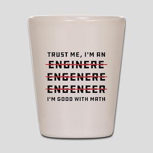 Trust Me I'm an Engineer Shot Glass