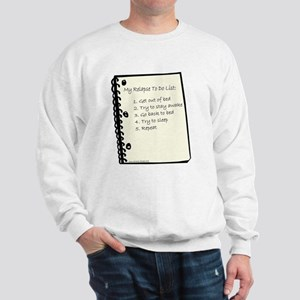 Relapse To Do List Sweatshirt