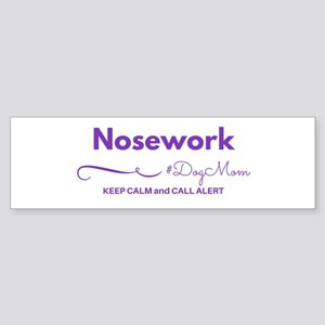 Nosework Dog Mom - Keep Calm & Call Bumper Sti