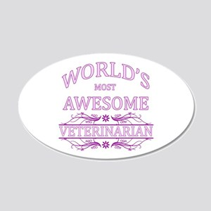World's Most Awesome Veterinarian 20x12 Oval Wall