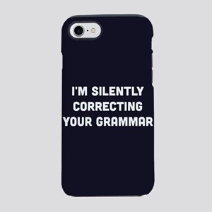 I'm Silently Correcting Your iPhone 8/7 Tough Case
