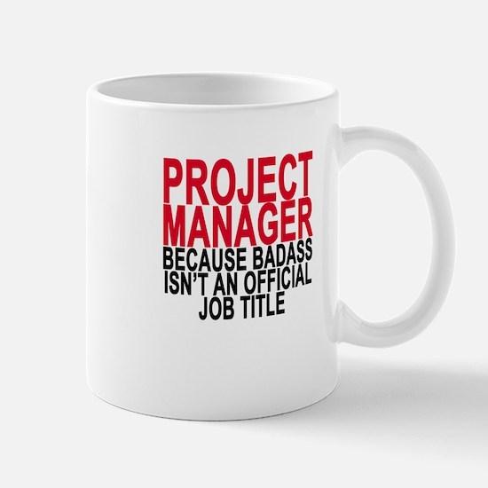 Project Manager - Badass T-Shirts . Mugs