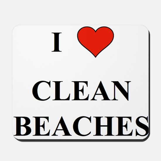 I Love Clean Beaches Mousepad