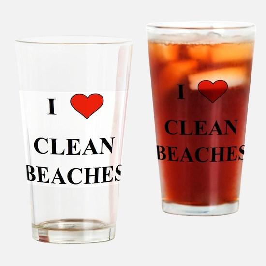 I Love Clean Beaches Drinking Glass