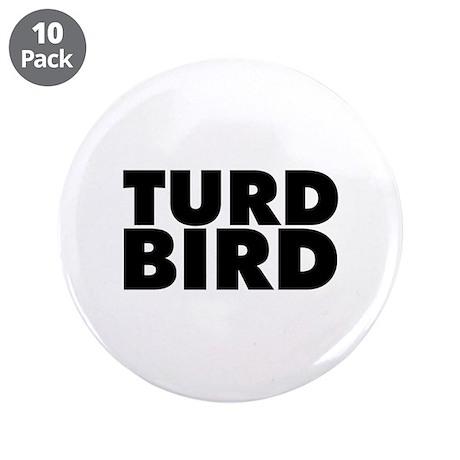 "Turd Bird 3.5"" Button (10 pack)"