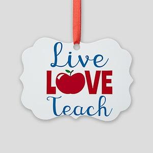 Live Love Teach Ornament