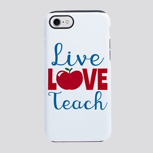 Live Love Teach iPhone 7 Tough Case
