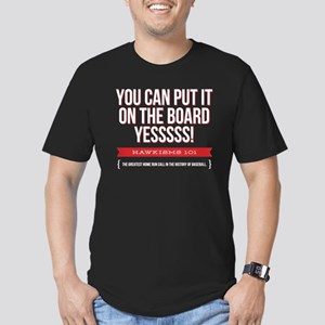 You Can Put It On The Board Men's Fitted T-Shirt (