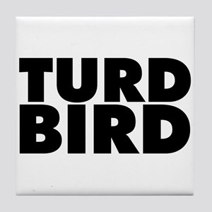Turd Bird Tile Coaster