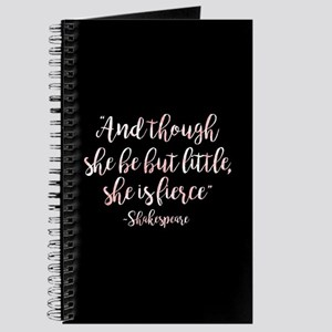 And Though She Be But Little, She is Fierc Journal