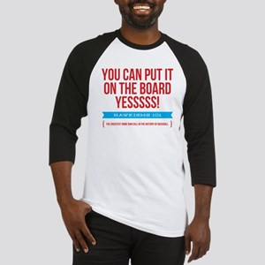 You Can Put It On The Board Baseball Jersey