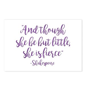 And Though She Be But Little She Is Fierce Postcards Cafepress