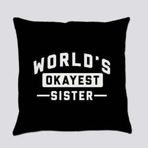 World's Okayest Sister Everyday Pillow