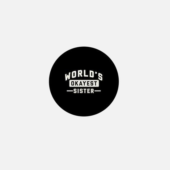 World's Okayest Sister Mini Button
