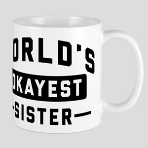 World's Okayest Sister 11 oz Ceramic Mug