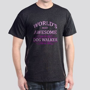 World's Most Awesome Dog Walker Dark T-Shirt
