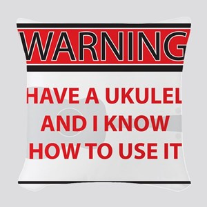 Warning I have a Ukulele Woven Throw Pillow
