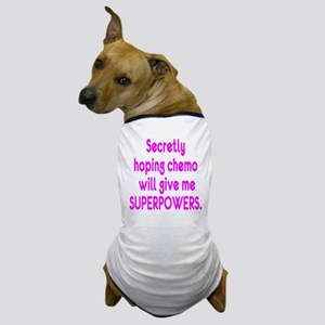 Funny Cancer Chemo Superpowers Pink Dog T-Shirt