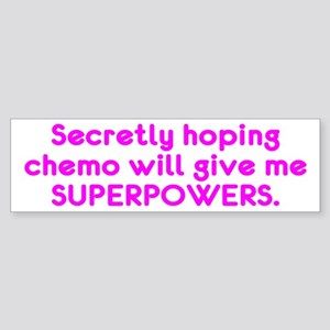Funny Cancer Chemo Superpowers Pink Bumper Sticker