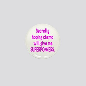 Funny Cancer Chemo Superpowers Pink Mini Button