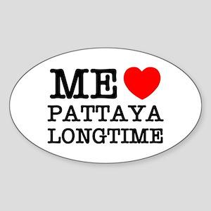 ME LOVE PATTAYA LONGTIME Sticker (Oval)