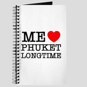 ME LOVE PHUKET LONGTIME Journal