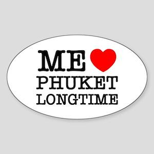 ME LOVE PHUKET LONGTIME Sticker (Oval)