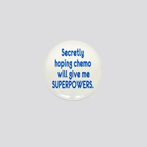 Funny Cancer Chemo Superpowers Mini Button