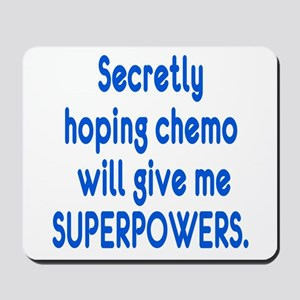Funny Cancer Chemo Superpowers Mousepad