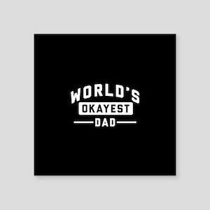 "World's Okayest Dad Square Sticker 3"" x 3"""