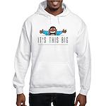It's This Big Hooded Sweatshirt