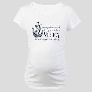 Be a Viking Maternity T-Shirt