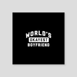 """World's Okayest Boyfriend Square Sticker 3"""" x 3"""""""