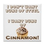 Buns Of Cinnamon Tile Coaster