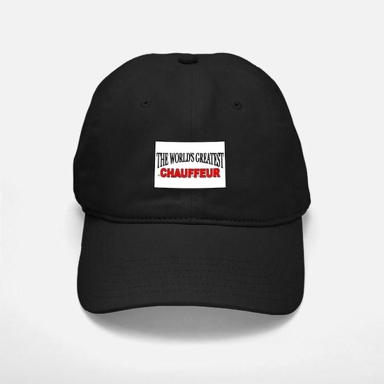 """The World's Greatest Chauffeur"" Baseball Hat"