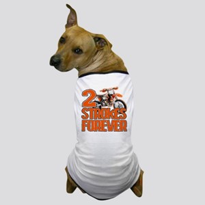 2 Strokes Forever Dog T-Shirt