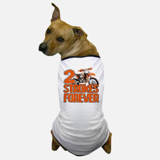 2 Strokes Forever Dog T-Shirt