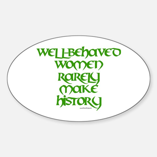 Well Behaved Women... Oval Decal