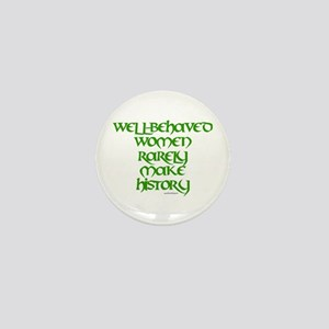 Well Behaved Women... Mini Button