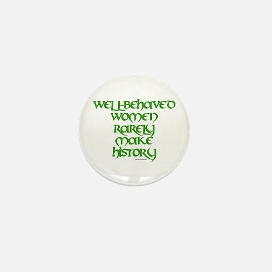 Well Behaved Women... Mini Button